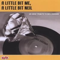 Various Artists | A Little Bit Me, A Little Bit Neil - An Indie Tribute to Neil Diamond