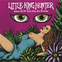 Little King Hunter | Queen of All That's Holy and Obscene