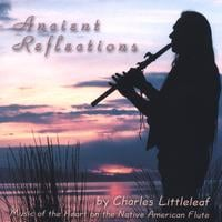 Charles Littleleaf | Ancient Reflections