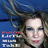 Little Miss Take | Follow