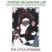 The Little Stinkers | I Farted on Santa's Lap (Now Christmas is Gonna Stink for Me)
