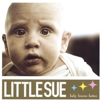 Little Sue | Baby Knows Better