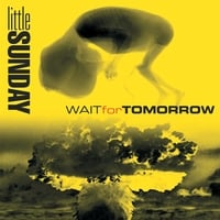 littleSUNDAY | Wait For Tomorrow