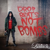 Little Warrior | Drop Beats Not Bombs