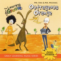 Mr. Eric & Mr. Michael (Eric Litwin & Michael Levine) | Outrageous Orange from The Learning Groove
