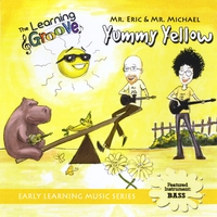 Mr. Eric & Mr. Michael (Eric Litwin & Michael Levine) | Yummy Yellow from The Learning Groove