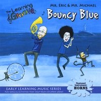 Mr. Eric & Mr. Michael | Bouncy Blue from the Learning Groove