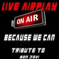 Live Airplay | Because We Can: A Tribute to Bon Jovi