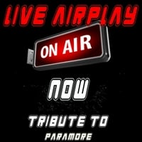 Live Airplay | Now: A Tribute to Paramore