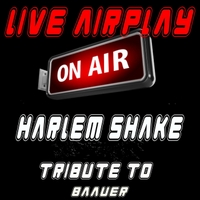 Live Airplay | Harlem Shake: A Tribute to Baauer