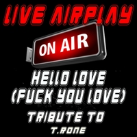 Live Airplay | Hello Love: A Tribute to T.Rone