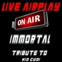 Live Airplay | Immortal (A Tribute to Kid Cudi)