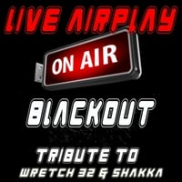 Live Airplay | Blackout (A Tribute to Wretch 32 & Shakka)