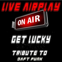 Live Airplay | Get Lucky (A Tribute to Daft Punk)