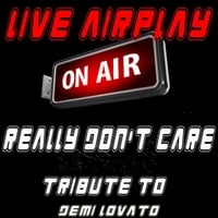 Live Airplay | Really Don't Care (A Tribute to Demi Lovato)