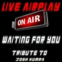 Live Airplay | Waiting for You (Tribute to Josh Kumra)