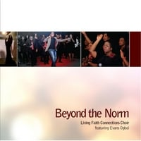 Living Faith Connections Mass Choir | Beyond the Norm (feat. Evans Ogboi)