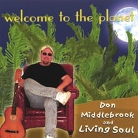 Don Middlebrook and Living Soul | Welcome To The Planet