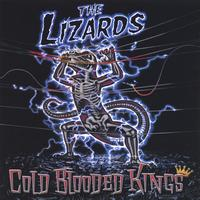 The Lizards | Cold Blooded Kings