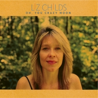 Liz Childs | Oh, You Crazy Moon