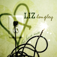 Liz Longley | Hot Loose Wire