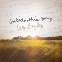 Liz Longley | Inside This Song