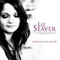 Liz Seaver | In Between You and Me