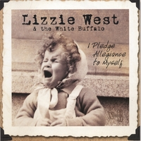 Lizzie West & the White Buffalo | I Pledge Allegiance to Myself