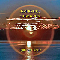 Ljubomir Rozic | Relaxing Moments