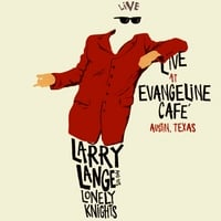 Larry Lange And His Lonely Knights | Live At Evangeline Cafe