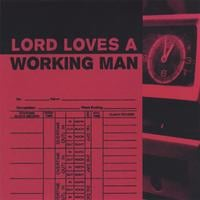 Lord Loves A Working Man | Lord Loves A Working Man