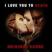 Lloyd Lee Barnett & Samuel Emil Kierzenblat | I Love You to Death (Orignal Score)