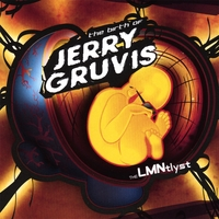The LMNtlyst | The Birth of Jerry Gruvis