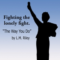 L.M. Riley | The Way You Do (Lady Liberty Recognizes a True Defender)