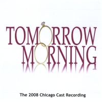 Laurence Mark Wythe | TOMORROW MORNING CHICAGO CAST RECORDING