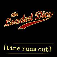 Loaded Dice | Time Runs Out