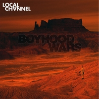 Local Channel | Boyhood Wars