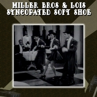 Lois Bright | Miller Bros. & Lois Syncopated Soft Shoe