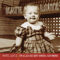 Kate Loitz | I'm Glad I'm Not Young Anymore