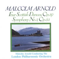 London Philharmonic Orchestra | Malcolm Arnold / Symphony No. 3 / 4 Scottish Dances /