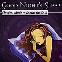 London Philharmonic Orchestra | Good Night's Sleep: Classical Music To Soothe The Soul