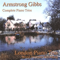 London Piano Trio | Armstrong Gibbs - Complete Piano Trios