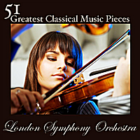 London Symphony Orchestra | 51 Greatest Classical Music Pieces