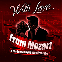 London Symphony Orchestra | With Love... From Mozart