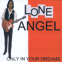 Lone Angel | Only In Your Dreams