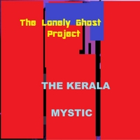 Lonely Ghost Project | Kerala Mystic