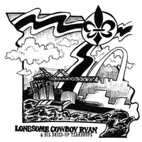 Lonesome Cowboy Ryan | Lonesome Cowboy Ryan & His Dried-Up Teardrops