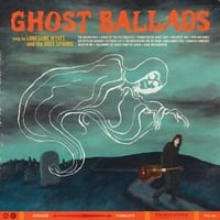 Lonesome Wyatt and the Holy Spooks | Ghost Ballads (Vinyl Lp)