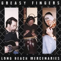 Long Beach Mercenaries | Greasy Fingers