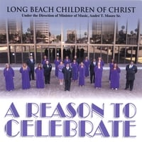 Long Beach Children of Christ | A Reason To Celebrate